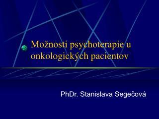 Možnosti psychoterapie u onkologických pacientov