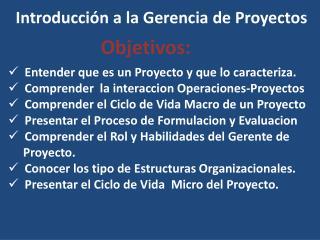 Introducción a la  Gerencia de Proyectos