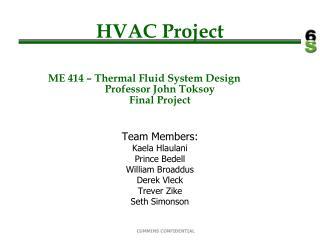 HVAC Project ME 414 – Thermal Fluid System Design Professor John Toksoy Final Project