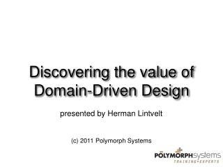 Discovering the value of Domain-Driven Design