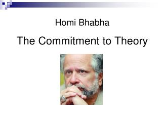 Homi Bhabha The Commitment to Theory