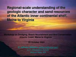 S. Jeffress Williams  ( jwilliams@usgs ) U.S. Geological Survey Woods Hole, MA