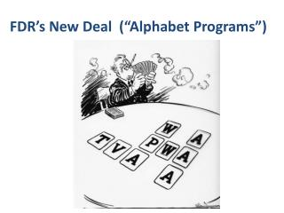 FDR�s New Deal  (�Alphabet Programs�)