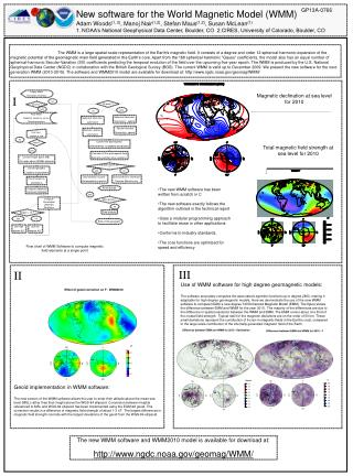 New software for the World Magnetic Model WMM  Adam Woods1, 2, Manoj Nair1,2, Stefan Maus1,2, Susan McLean1  1. NOAA s N