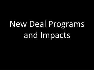 New Deal Programs and Impacts