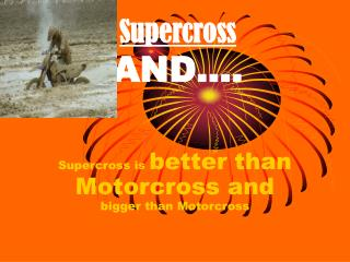 Supercross AND….