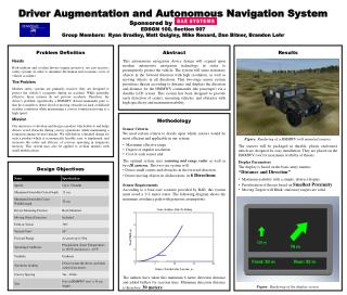 Driver Augmentation and Autonomous Navigation System 			    Sponsored by EDSGN 100, Section 007