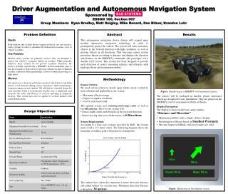 Driver Augmentation and Autonomous Navigation System     Sponsored by EDSGN 100, Section 007