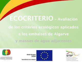ECOCRITERIO – Avaliación  de los critérios ecológicos aplicados a los embalses de Algarve