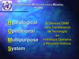 H ydrological  O perational M ultipurpose S ystem