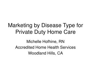 Marketing by Disease Type for Private Duty Home Care