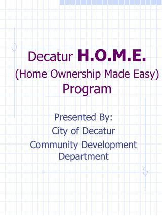 Decatur  H.O.M.E. (Home Ownership Made Easy) Program