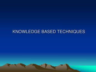 KNOWLEDGE BASED TECHNIQUES