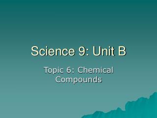 Science 9: Unit B