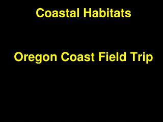 Coastal Habitats Oregon Coast Field Trip