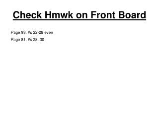 Check Hmwk on Front Board