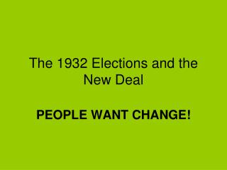 The 1932 Elections and the New Deal