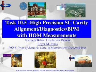 Task 10.5 - High Precision SC Cavity Alignment/Diagnostics/BPM  with HOM Measurements