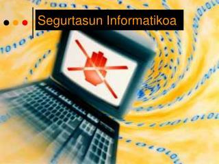 Segurtasun Informatikoa