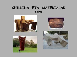 CHILLIDA  ETA  MATERIALAK -3 urte-
