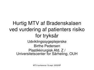 Hurtig MTV af Bradenskalaen ved vurdering af patienters risiko for tryksår