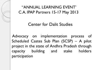 """ANNUAL LEARNING EVENT' C.A. IPAP  Partners 15-17 May 2013"