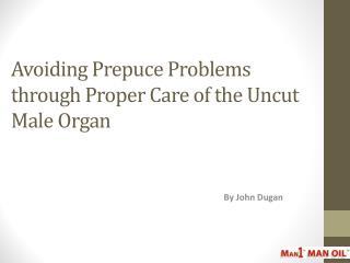 Avoiding Prepuce Problems through Proper Care