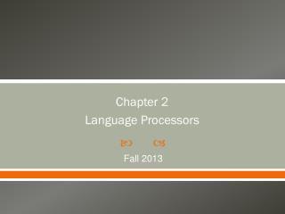 Chapter 2 Language Processors