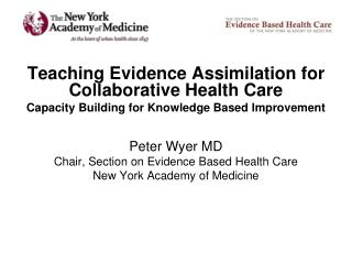Teaching Evidence Assimilation for Collaborative Health Care