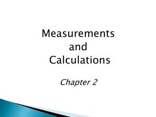 Measurements  and  Calculations Chapter 2