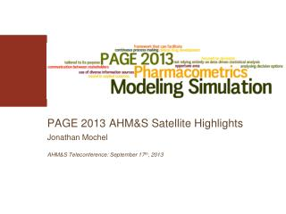 PAGE 2013 AHM&S Satellite Highlights Jonathan Mochel AHM&S Teleconference: September 17 th , 2013