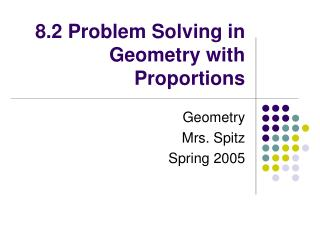 8.2 Problem Solving in Geometry with Proportions