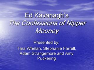 Ed Kavanagh's  The Confessions of Nipper Mooney