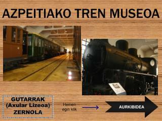 AZPEITIAKO TREN MUSEOA