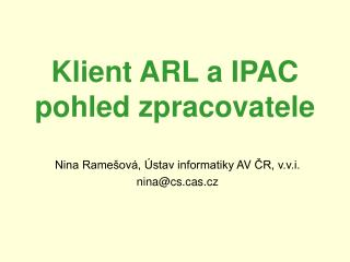 Klient ARL a IPAC  pohled zpracovatele
