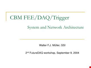CBM FEE/DAQ/Trigger
