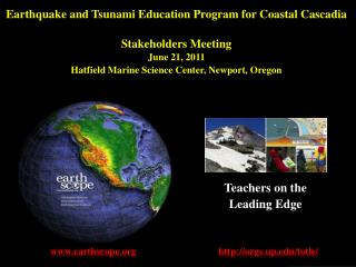 Earthquake and Tsunami Education Program for Coastal Cascadia Stakeholders Meeting June 21, 2011