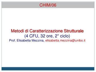 Metodi di Caratterizzazione Strutturale (4 CFU, 32 ore, 2° ciclo)