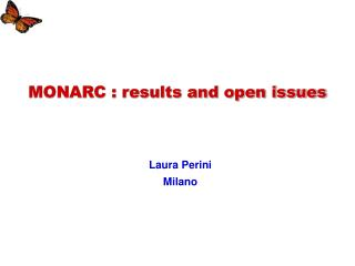 MONARC : results and open issues