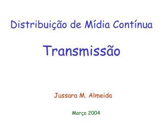 Distribuição de Mídia Contínua Transmissão