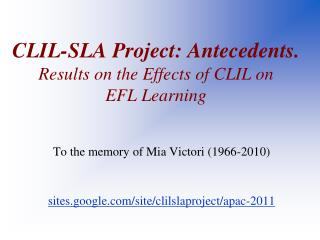 CLIL-SLA Project: Antecedents. Results on the Effects of CLIL on  EFL Learning