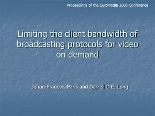 Limiting the client bandwidth of broadcasting protocols for video on demand