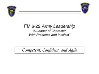 "FM 6-22  Army Leadership ""A Leader of Character,  With Presence and Intellect"""