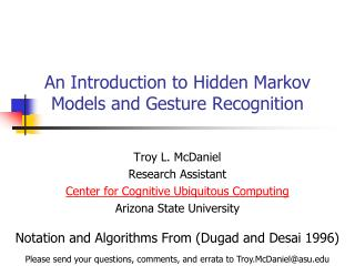 An Introduction to Hidden Markov  Models and Gesture Recognition