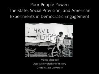Poor People Power: The State, Social Provision, and American Experiments in Democratic Engagement