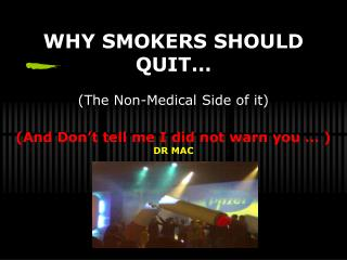 Smoking 'allows you to handle stress' , that one  'can think better' (daw)  when they smoke, etc…