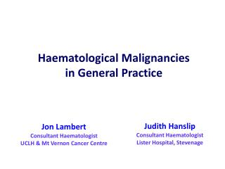 Haematological Malignancies in General Practice