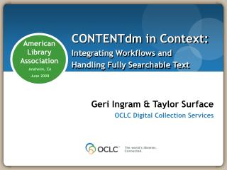 CONTENTdm in Context:  Integrating Workflows and Handling Fully Searchable Text