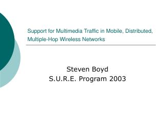 Support for Multimedia Traffic in Mobile, Distributed, Multiple-Hop Wireless Networks