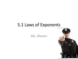 5.1 Laws of Exponents